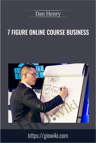 7 Figure Online Course Business - Dan Henry