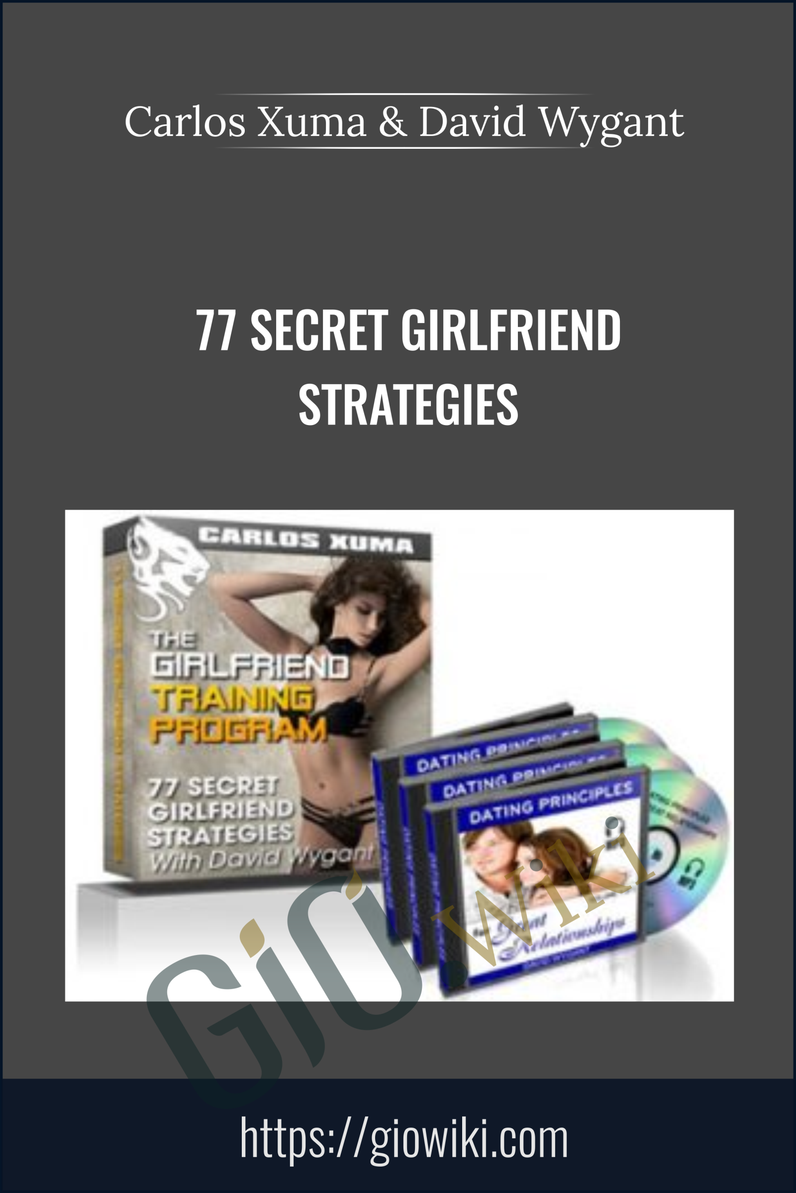 77 Secret Girlfriend Strategies - Carlos Xuma & David Wygant