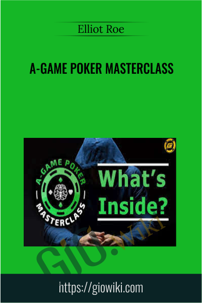 A-Game Poker Masterclass - Elliot Roe