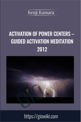 Activation of Power Centers – Guided Activation Meditation #2 - Kenji Kumara