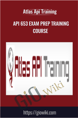 API 653 Exam Prep Training Course - Atlas Api Training