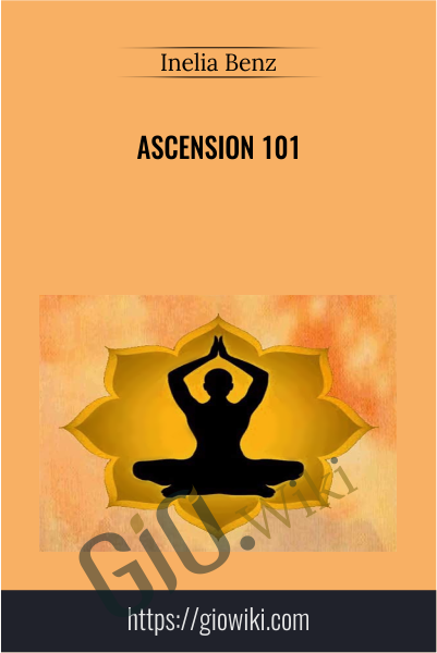 Ascension 101 - Inelia Benz