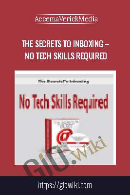 The Secrets To Inboxing – No Tech Skills Required - AccemaVerickMedia