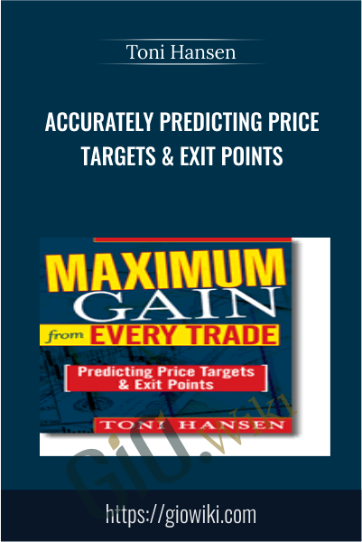 Accurately Predicting Price Targets & Exit Points - Toni Hansen