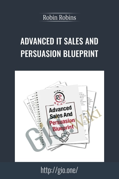 Advanced IT Sales And Persuasion Blueprint (2017)