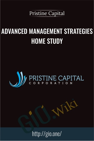 Advanced Management Strategies – Home Study - Pristine Capital