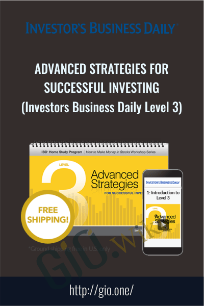 Advanced Strategies for Successful Investing (Investors Business Daily Level 3 - IBD Level 3