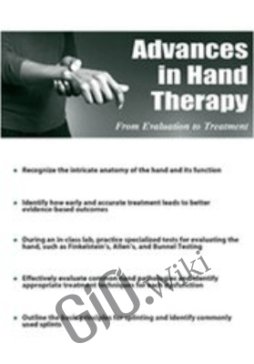 Advances in Hand Therapy: From Evaluation to Treatment - Josh Gerrity