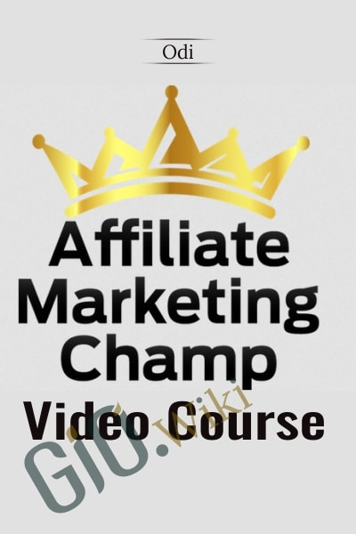 Affiliate Marketing CHAMP Video Course
