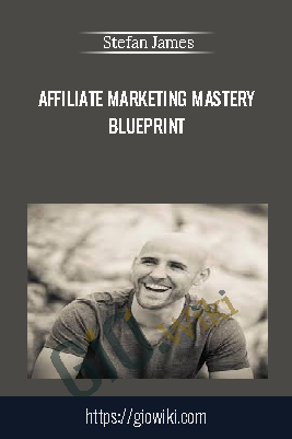 Affiliate Marketing Mastery Blueprint - Stefan James