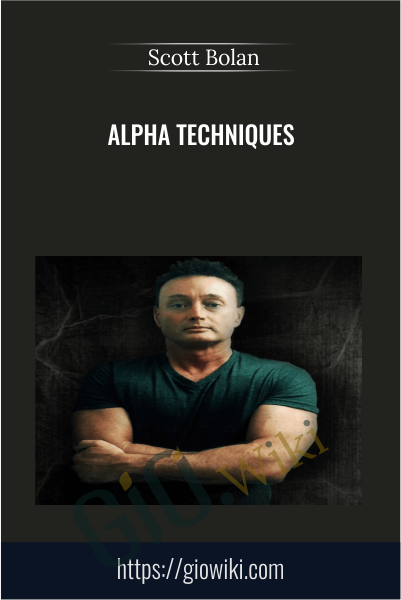 Alpha Techniques - Scott Bolan