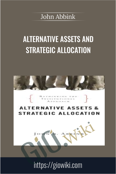 Alternative Assets and Strategic Allocation - John Abbink