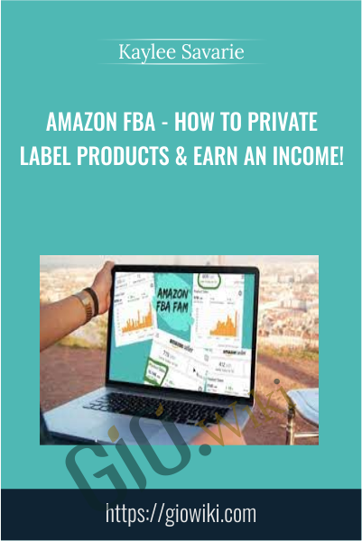 Amazon FBA - How to Private Label Products & EARN an income! - Kaylee Savarie