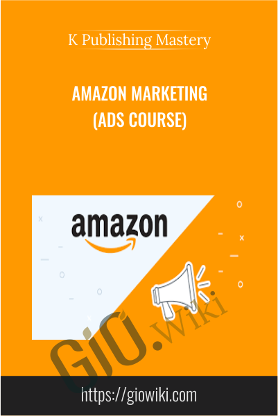 Amazon Marketing - K Publishing Mastery