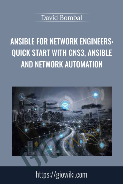 Ansible for Network Engineers: Quick Start with GNS3, Ansible and Network Automation - David Bombal