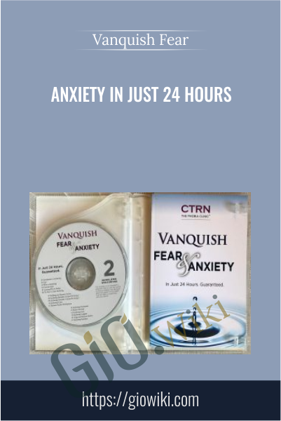 Anxiety In Just 24 Hours - Vanquish Fear