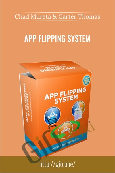 App Flipping System - Chad Mureta & Carter Thomas