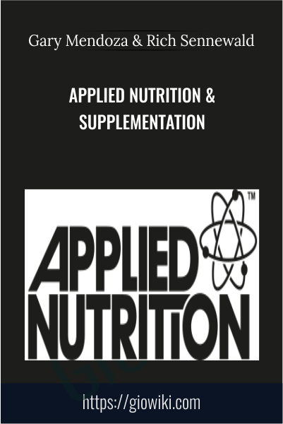 Applied Nutrition & Supplementation - Gary Mendoza & Rich Sennewald