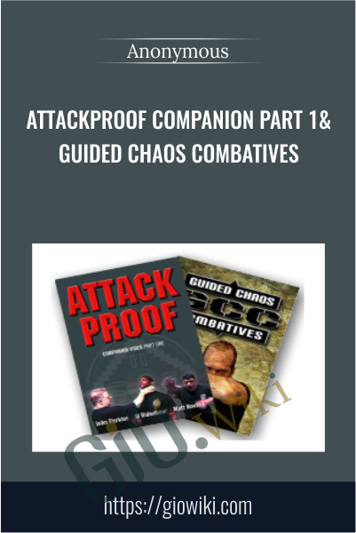 Attackproof Companion Part 1& Guided Chaos Combatives