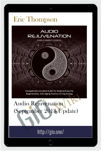 Audio Rejuvenation (September 2018 Update) –  Eric Thompson