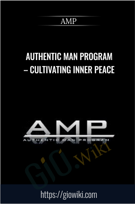 Authentic Man Program – Cultivating Inner Peace - AMP