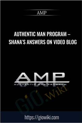 Authentic Man Program – Shana's Answers on Video Blog - AMP
