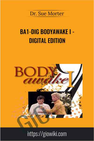 BA1-DIG BodyAwake I -Digital Edition - Dr. Sue Morter
