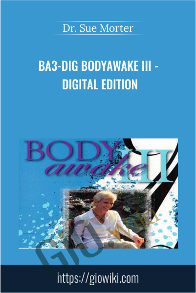 BA3-DIG BodyAwake III - Digital Edition - Dr. Sue Morter