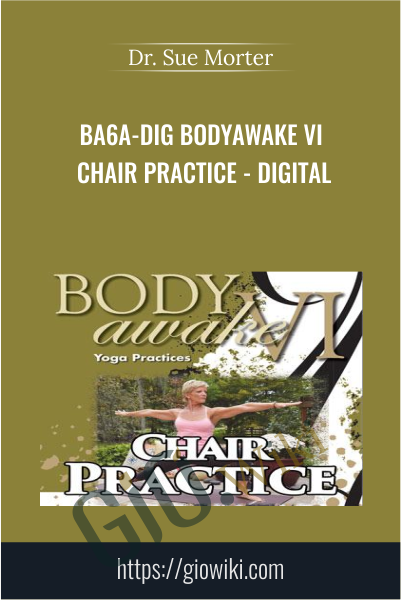 BA6A-DIG BodyAwake VI Chair Practice - Digital - Dr. Sue Morter