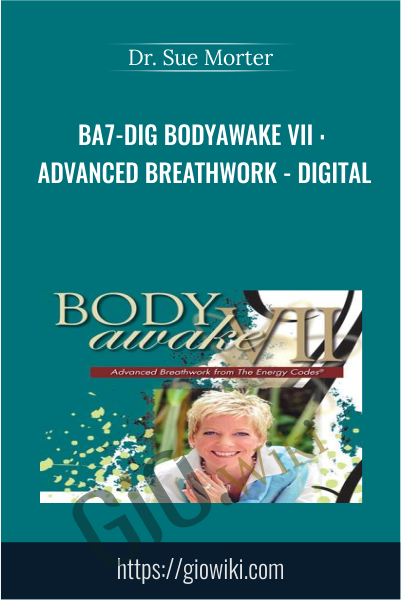 BA7-DIG BodyAwake VII : Advanced Breathwork - Digital - Dr. Sue Morter