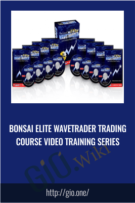 Bonsai Elite Wavetrader Trading Course Video Training Series
