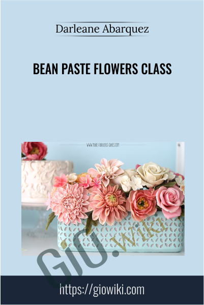 Bean Paste Flowers Class - Darlene Abarquez