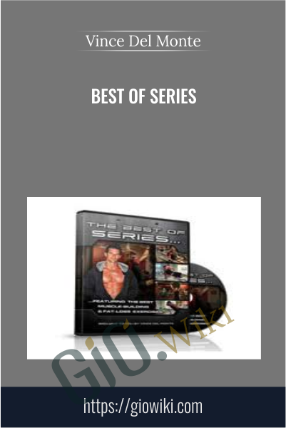 Best of Series - Vince Del Monte