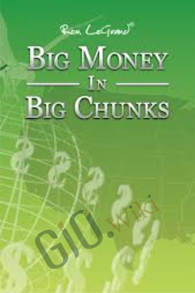 Big Money In Big Chunks - Ron LeGrandi