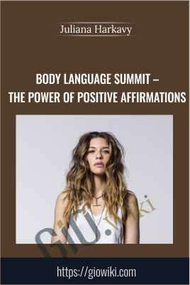 Body Language Summit – The Power of Positive Affirmations - Juliana Harkavy