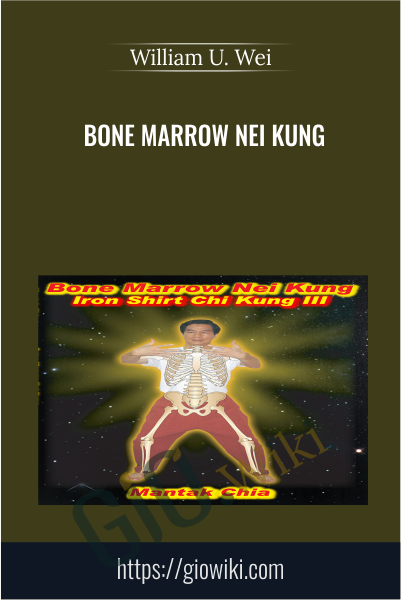 Bone Marrow Nei Kung - William U. Wei