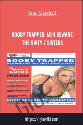 Booby Trapped: Men Beware! The Dirty 7 Sisters - June Marshall