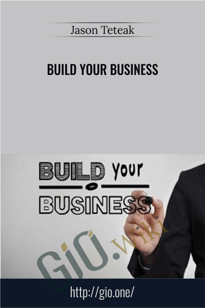 Build Your Business - Jason Teteak