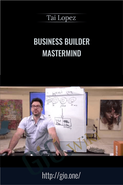 Business Builder Mastermind - Tai Lopez