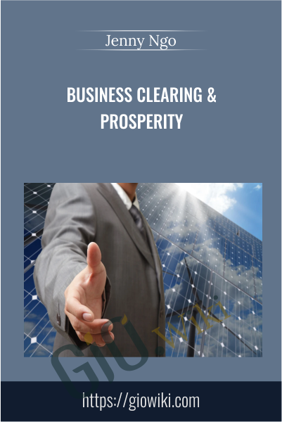 Business Clearing & Prosperity -  Jenny Ngo