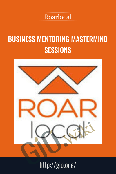 Business Mentoring Mastermind Sessions – Roarlocal