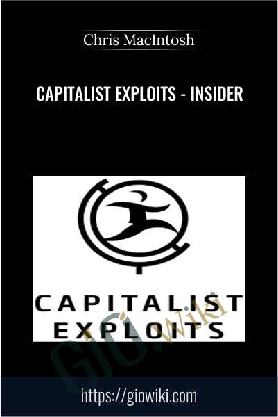 Capitalist Exploits - Insider - Chris MacIntosh