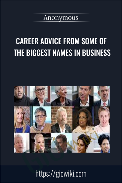 Career Advice from Some of the Biggest Names in Business