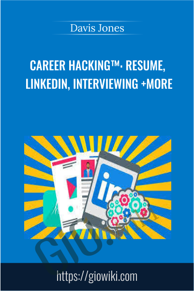 Career Hacking™: Resume, LinkedIn, Interviewing +More - Davis Jones