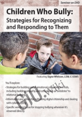 Children Who Bully: Strategies for Recognizing and Responding to Them
