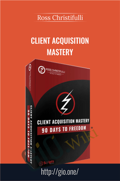 Client Acquisition Mastery - Ross Christifulli