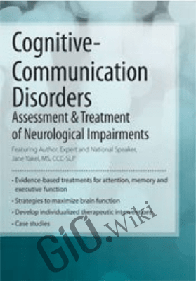 Cognitive-Communication Disorders: Assessment & Treatment of Neurological Impairments - Jane Yakel