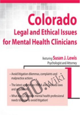 Colorado Legal and Ethical Issues for Mental Health Clinicians - Susan Lewis