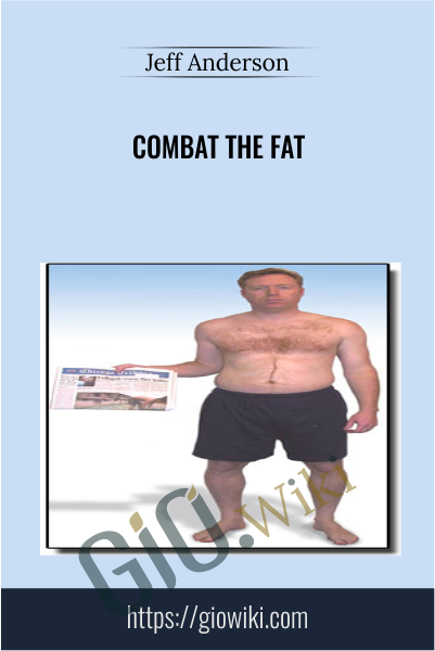 Combat The Fat - Jeff Anderson