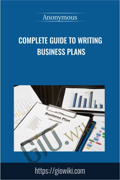 Complete Guide to Writing Business Plans